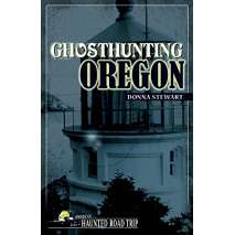 Ghost Stories, Ghosthunting Oregon