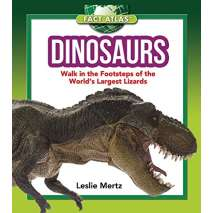 Dinosaurs & Reptiles :Dinosaurs: Walk in the Footsteps of the World's Largest Lizards
