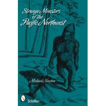 Pacific Northwest, Strange Monsters of the Pacific Northwest