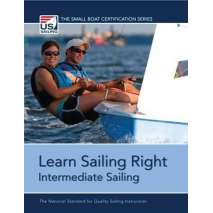 Sailboats & Sailing, Learn Sailing Right! Intermediate Sailing