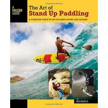 Kayaks, Canoes, Small Craft, The Art of Stand Up Paddling 2nd Ed.