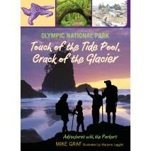 Washington Travel & Recreation Guides :Olympic National Park: Touch of the Tide Pool, Crack of the Glacier