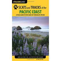 Pacific Northwest Field Guides, Scats and Tracks of the Pacific Coast States, 2nd Ed.