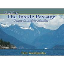 Canada :Cruising The Inside Passage: Puget Sound to Alaska