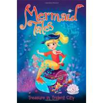 Mermaids, Mermaid Tales #8: Treasure in Trident City