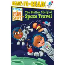 Space & Astronomy for Kids, History of Fun Stuff: The Stellar Story of Space Travel