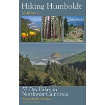 California Travel & Recreation, Hiking Humboldt Volume 1: 55 day hikes in northwest California