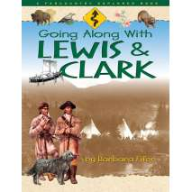 History for Kids, Going Along with Lewis & Clark