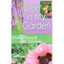 Gardening, Farming, Homesteading, Deer in My Garden Volume 1: Perennials & Subshrubs