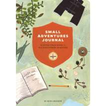 Children's Outdoors, Small Adventures Journal: A Little Field Guide for Big Discoveries in Nature