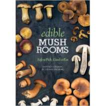 Mushroom Identification Guides, Edible Mushrooms: Safe to Pick, Good to Eat