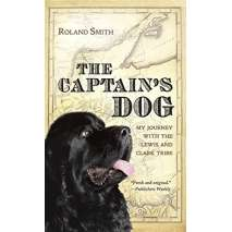 History for Kids :The Captain's Dog: My Journey with the Lewis and Clark Tribe