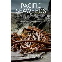 Beachcombing & Seashore Field Guides, Pacific Seaweeds: Updated and Expanded Edition