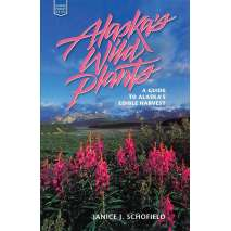 Alaska, Alaska's Wild Plants: A Guide to Alaska's Edible Harvest
