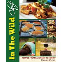 Camp Cooking, In The Wild Chef: Recipes from Base Camp to Summit