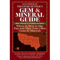 Rockhounding, Southwest Treasure Hunter's Gem and Mineral Guide: Where and How to Dig, Pan and Mine Your Own Gems and Minerals 6th Ed.