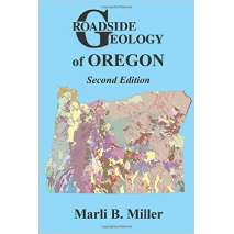 Rocks, Minerals & Geology Field Guides :Roadside Geology of Oregon, 2nd Edition