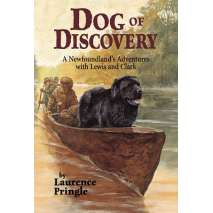 History for Kids, Dog of Discovery: A Newfoundland's Adventures with Lewis and Clark