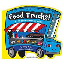 Boats, Trains, Planes, Cars, etc., Food Trucks!: A Lift-the-Flap Meal on Wheels!