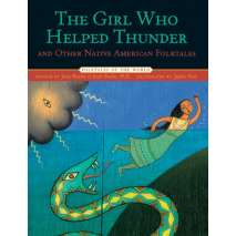 Folktales, Myths & Fairy Tales, The Girl Who Helped Thunder and Other Native American Folktales