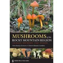 Mushroom Identification Guides, Mushrooms of the Rocky Mountain Region
