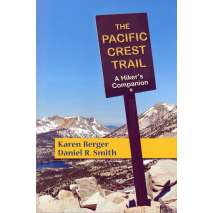Pacific Northwest Travel & Recreation, The Pacific Crest Trail: A Hiker's Companion