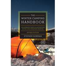 Camping & Hiking :The Winter Camping Handbook: Wilderness Travel & Adventure in the Cold-Weather Months