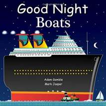 Boats, Trains, Planes, Cars, etc. :Good Night Boats