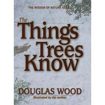 Conservation & Awareness, The Things Trees Know