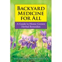 Self-Reliance, Backyard Medicine For All: A Guide to Home-Grown Herbal Remedies