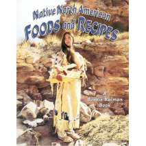 History for Kids, Native North American Foods and Recipes