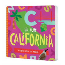 Board Books, C Is for California: A Golden State ABC Primer
