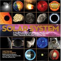 Space & Astronomy for Kids, Solar System: A Visual Exploration of the Planets, Moons, and Other Heavenly Bodies that Orbit Our Sun