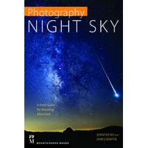 Astronomy & Stargazing, PHOTOGRAPHY: NIGHT SKY A Field Guide For Shooting After Dark