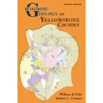 Rockhounding, Roadside Geology of Yellowstone Country, 2nd Ed.