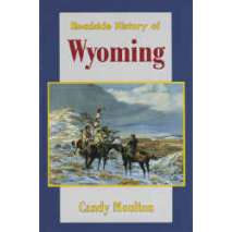 Rocky Mountain and Southwestern USA Travel & Recreation, Roadside History of Wyoming