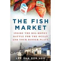 Fishing, The Fish Market: Inside the Big-Money Battle for the Ocean and Your Dinner Plate