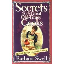Cookbooks, Food & Drink, Secrets of the Great Old-Timey Cooks