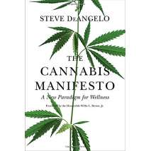 Humboldt County :The Cannabis Manifesto: A New Paradigm for Wellness