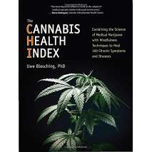Marijuana Grow Guides, The Cannabis Health Index: Combining the Science of Medical Marijuana with Mindfulness Techniques To Heal 100 Chronic Symptoms and Diseases