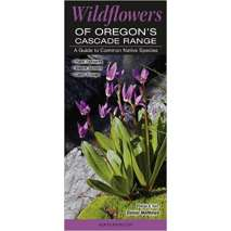 Tree, Plant & Flower Identification Guides, Wildflowers of Oregon's Cascade Range