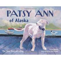 Alaska, Patsy Ann of Alaska: The True Story of a Dog