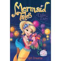 Mermaids :Mermaid Tales #16: Flower Girl Dreams