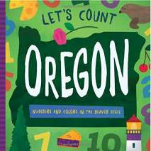 For Kids: Oregon :Let's Count Oregon: Numbers and Colors in the Beaver State