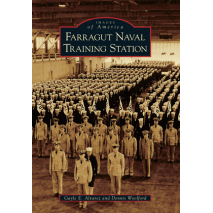 Maritime & Naval History, Farragut Naval Training Station
