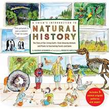 History for Kids, A Child's Introduction to Natural History: The Story of Our Living Earth–From Amazing Animals and Plants to Fascinating Fossils and Gems