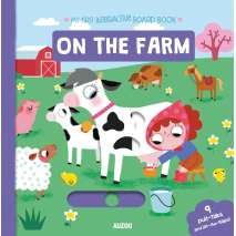 Farm & Domestic Animals, My First Interactive Board Book: On the Farm