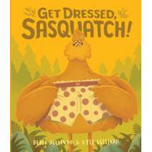 Bigfoot for Kids, Get Dressed Sasquatch