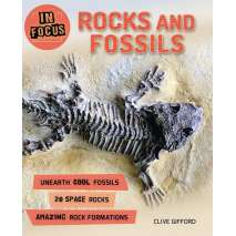 Dinosaurs & Reptiles, In Focus: Rocks and Fossils