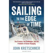 Sailboats & Sailing, Sailing to the Edge of Time: The Promise, the Challenges, and the Freedom of Ocean Voyaging